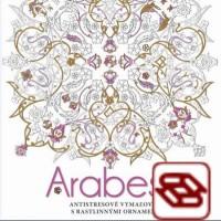 Arabesky - Antistresové vymaľovanky s rastlinnými ornamentmi