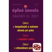 Zákony 2021 III aktualizácia III 2 - Bezpečnosť a ochrana zdravia pri práci a inšpekcia práce