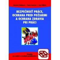 Bezpečnosť práce, ochrana pred požiarmi a ochrana zdravia pri práci - Príručka pre malých a stredných podnikateľov a zamestnancov
