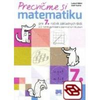 Precvičme si matematiku pre 7. ročník základných škôl a 2. ročník gymnázií s osemročným štúdiom