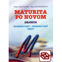 Maturita po novom - Dejepis - Externá časť/Interná časť/Testy
