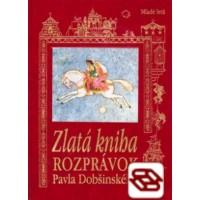 Zlatá kniha rozprávok Pavla Dobšinského - 3.vydanie