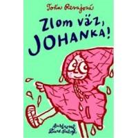 Zlom väz, Johanka!