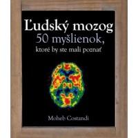 Ľudský mozog – 50 myšlienok, ktoré by ste mali poznať