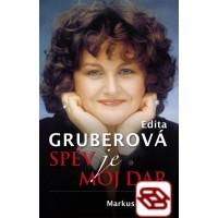 Edita Gruberová. Spev je môj dar