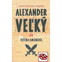 Alexander Veľký 2. - Veštba Amonova
