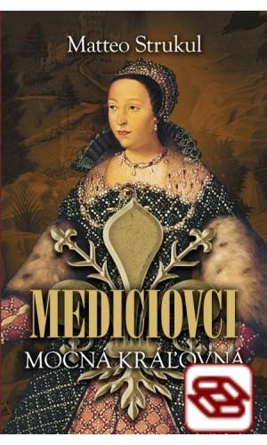 Mediciovci. Mocná kráľovná