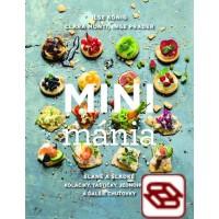 Minimánia - Slané a sladké koláčiky, taštičky, jednohubky a ďalšie chuťovky