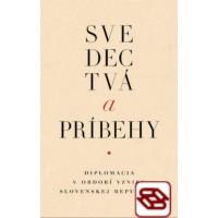 Svedectvá a príbehy - Diplomacia v období vzniku Slovenskej republiky