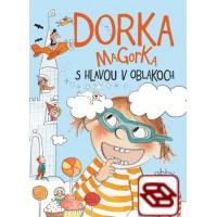 Dorka Magorka s hlavou v oblakoch (Dorka Magorka 4)