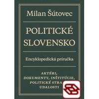 Politické Slovensko - Aktéri, dokumenty, inštitúcie, politické strany, udalosti