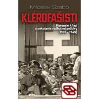 Klérofašisti - Slovenskí kňazi a pokušenie radikálnej politiky (1935 - 1945)