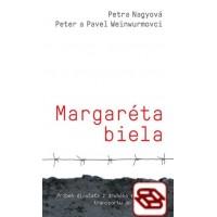 Margaréta biela - Príbeh dievčaťa z druhého slovenského transportu do Osvienčimu