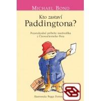 Kto zastaví Paddingtona? - Pozoruhodné príbehy medvedíka z Čiernočierneho Peru