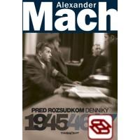 Alexander Mach-Pred rozsudkom-Denníky 1945 – 47