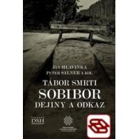 Tábor smrti Sobibor - Dejiny a odkaz