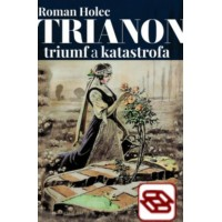 Trianon - triumf a katastrofa