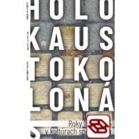 Holokaust okolo nás (Roky 1938-1945 v kultúrach spomínania)