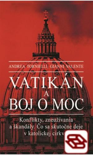 Vatikán a boj o moc - Konflikty, zneužívania a škandály. Čo sa skutočne deje v katolíckej cirkvi?