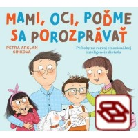 Mami, oci, poďme sa porozprávať - Príbehy na rozvoj emocionálnej inteligencie dieťaťa