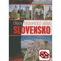 Ottov historický atlas - Slovensko - Zdroj poučenia, poznania a pochopenia našich dejín