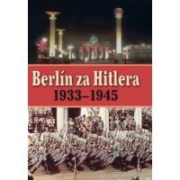 Berlín za Hitlera 1939-1945