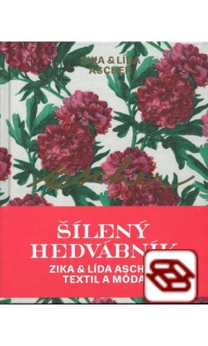 Asher: Šílený hedvábník - Zika & Lída Ascher / Textil a móda