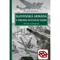 Slovenská armáda v druhej svetovej vojne - slovom a obrazom