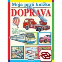 Moja prvá knižka: Doprava - Na čom jazdíme, lietame a plávame