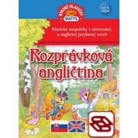 Rozprávková angličtina - Klasické rozprávky v slovenskej a anglickej jazykovej verzii