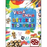 Veľká kniha detskej tvorivosti