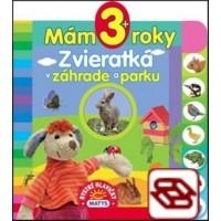 Mám 3+ roky - Zvieratká v záhrade a parku