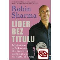 Líder bez titulu - Inšpiratívny príbeh o tom, ako zistiť svoj potenciál a žiť najlepšie, ako viete