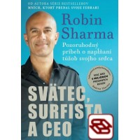 Svätec, surfista a CEO - Pozoruhodný príbeh o napĺňaní túžob svojho srdca