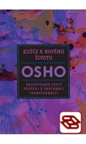 Kľúče k novému životu - Objavovanie cesty vedúcej k vnútornej transformácii