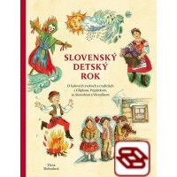 Slovenský detský rok - O ľudových zvykoch a tradíciách s Filipkom, Pripletkom, so Stonohom a Vševedkom