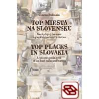 Top miesta na Slovensku / Top Places in Slovakia - Neobyčajný bedeker najlepších kaviarní a bistier