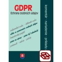 GDPR ochrana osobných údajov – komentáre, nariadenia, príklady z praxe - GDPR s komentárom po novelách