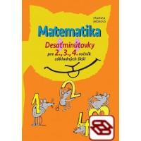 Matematika: Desaťminútovky - pre 2., 3., 4. ročník základných škôl