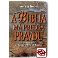 A Biblia má predsa pravdu - Historická pravda podložená vedeckými dôkazmi