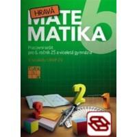 Hravá matematika 6 - Pracovný zošit pre 6. ročník ZŠ a primu OG