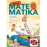 Hravá matematika 3 (1. časť) - Pracovný zošit pre 3. ročník ZŠ