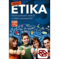 Hravá etika 5 - Pracovný zošit pre 5. ročník ZŠ