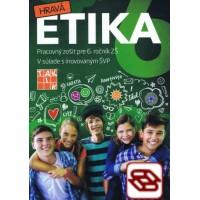Hravá etika 6 - Pracovný zošit pre 6. ročník ZŠ