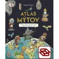 Atlas mýtov - Hrdinovia, bohovia a príšery na mapách dvanástich tajuplných mytologických svetov