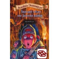 Akadémia drakobijcov 3 - Školský výlet do Jaskyne záhuby