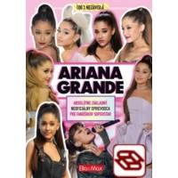 Ariana Grande - Základný sprievodca pre fanúšikov