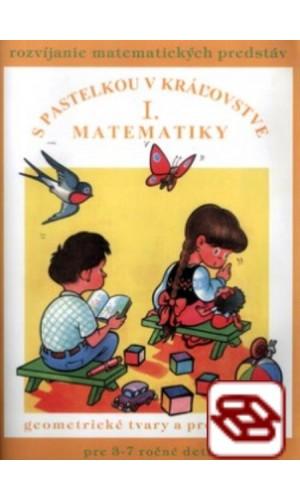 S pastelkou v kráľovstve matematiky I.