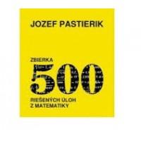 Zbierka 500 riešených úloh z matematiky