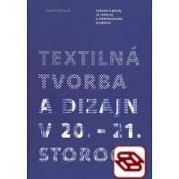Textilná tvorba a design v 20. - 21. storočí
